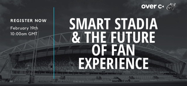 Register for the Over-C smart stadia and future of fan experience webinar